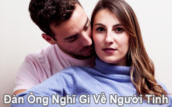 Đàn ông ngoại tình nghĩ gì về người tình