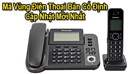 Mã vùng điện thoại bàn cố định cập nhật Mới Nhất Chuẩn Xác